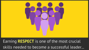 10 Ways Leaders Earn More Respect