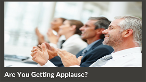 Close Your Presentation to Applause Every Time
