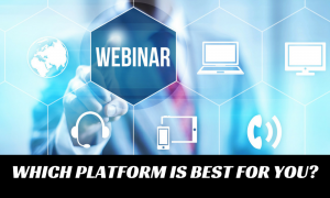 Which Webinar Platform Type is Right for You?