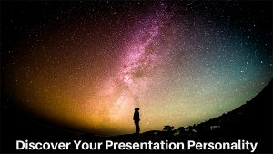 Discover Your Presentation Personality Are you a Fascinator, Inspirer, Performer or Energizer?
